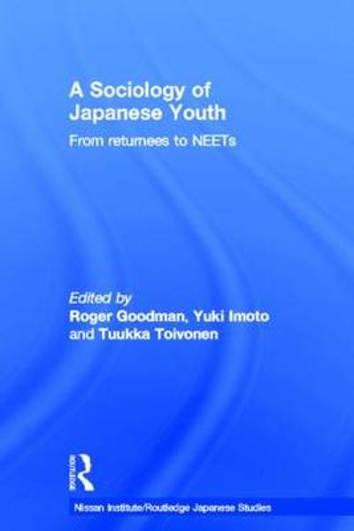 A Sociology of Japanese Youth - Roger Goodman