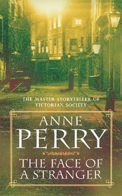 The Face of a Stranger (William Monk Mystery, Book 1) - Anne Perry