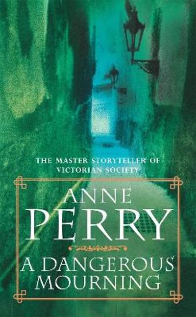 A Dangerous Mourning (William Monk Mystery, Book 2) - Anne Perry