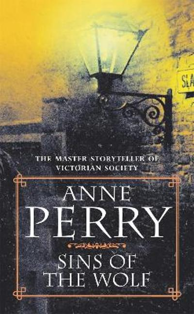 Sins of the Wolf (William Monk Mystery, Book 5) - Anne Perry