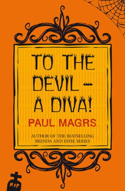To the Devil - a Diva! - Paul Magrs