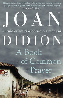 A Book of Common Prayer - Joan Didion