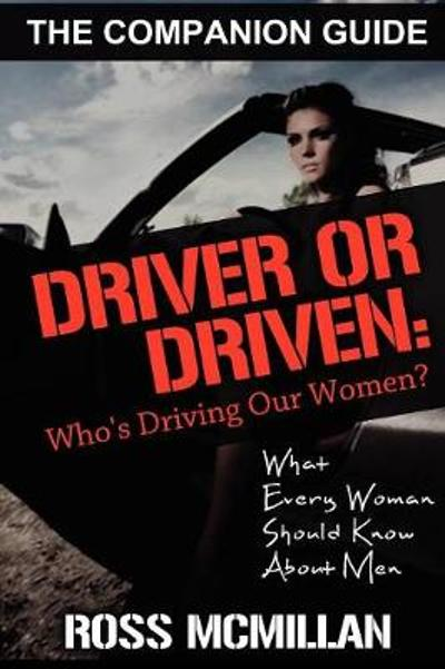 Driver or Driven - Dr Ross McMillan