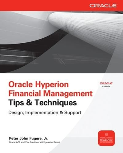 Oracle Hyperion Financial Management Tips And Techniques - Peter Fugere