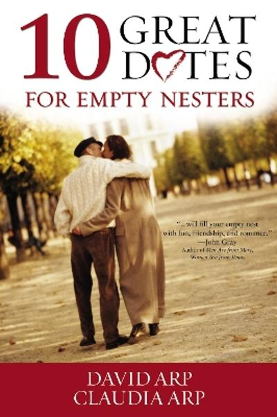 10 Great Dates for Empty Nesters - David H. Arp