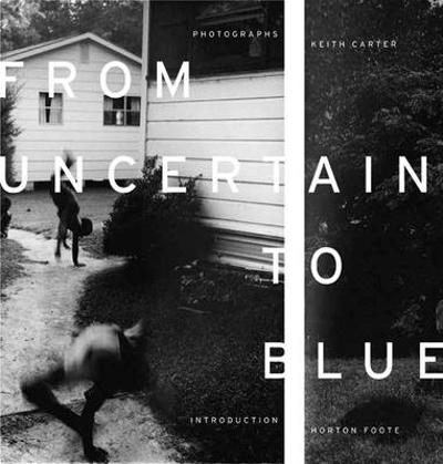 From Uncertain to Blue - Keith Carter