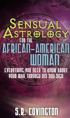 Sensual Astrology for the African-American Woman - S. R. Covington
