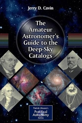The Amateur Astronomer's Guide to the Deep-Sky Catalogs - Jerry D. Cavin