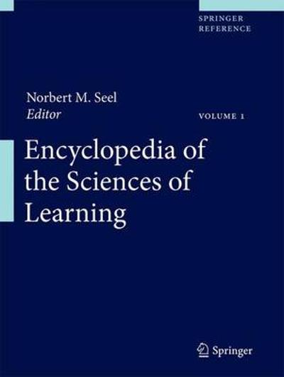 Encyclopedia of the Sciences of Learning - Norbert M. Seel
