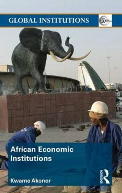 African Economic Institutions - Kwame Akonor