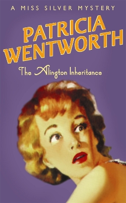 The Alington Inheritance - Patricia Wentworth