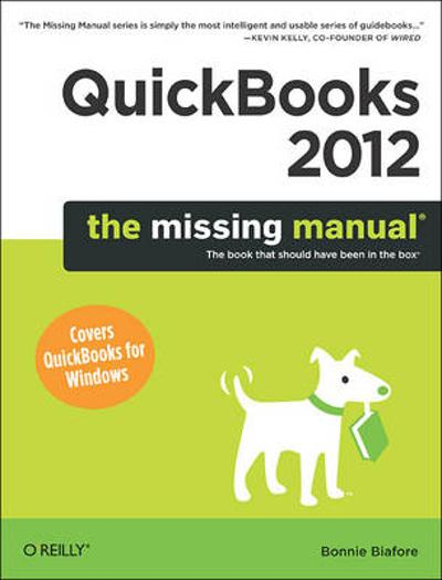 QuickBooks 2012: The Missing Manual - Bonnie Biafore
