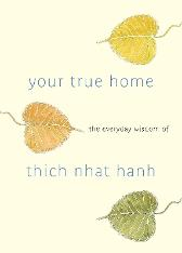 Your True Home - Thich Nhat Hanh