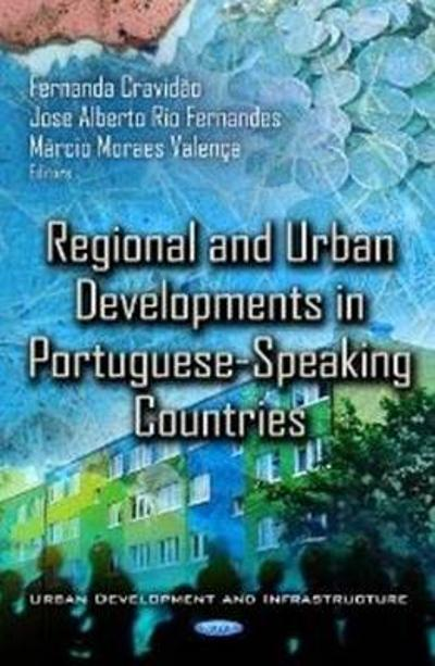 Regional & Urban Developments in Portuguese-Speaking Countries - Jose Alberto Rio Fernandes