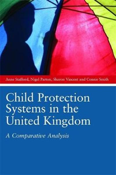Child Protection Systems in the United Kingdom - Anne Stafford