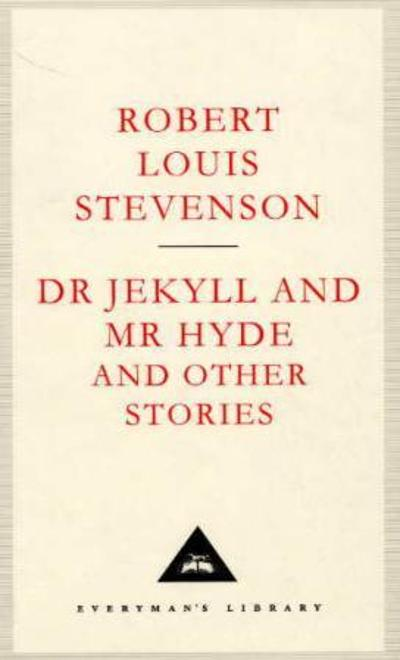 Dr. Jekyll and Mr Hyde and, other stories - Robert Louis Stevenson