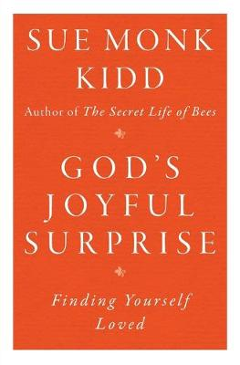 God's Joyful Surprise - Sue Monk Kidd