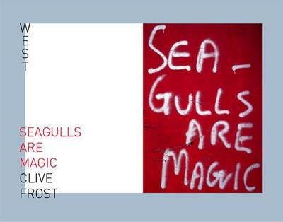 Seagulls are Magic WEST - Clive Frost