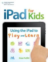 iPad for Kids: Using the iPad to Play and Learn - Brian Proffitt