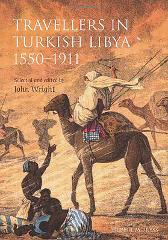 Travellers in Turkish Libya 1551-1911 - John Wright