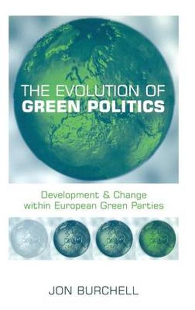 The Evolution of Green Politics - Jon Burchell