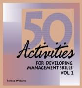 50 Activities for Developing Management Skills Volume II - Teresa Williams