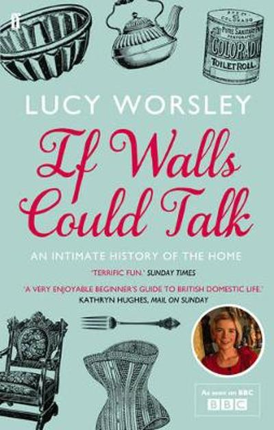 If Walls Could Talk - Lucy Worsley