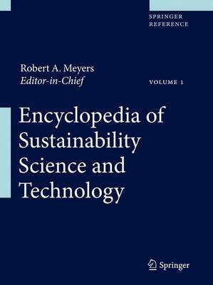 Encyclopedia of Sustainability Science and Technology - Robert A. Meyers