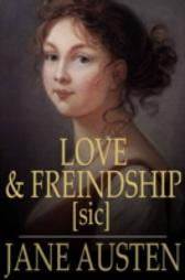 Love and Freindship [sic] - Jane Austen Jane Austen