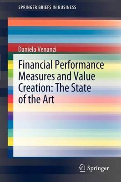 Financial Performance Measures and Value Creation: the State of the Art - Daniela Venanzi