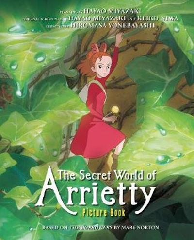The Secret World of Arrietty Picture Book - Hiromasa Yonebayashi