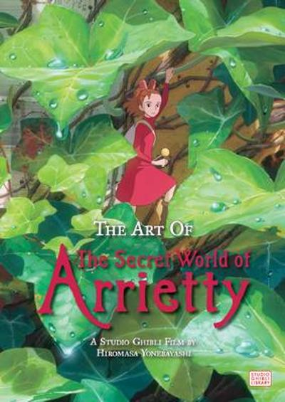 The Art of The Secret World of Arrietty - Hiromasa Yonebayashi