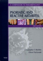 Psoriatic and Reactive Arthritis E-Book - Christopher Ritchlin Oliver FitzGerald