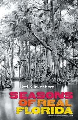 Seasons of Real Florida - Jeff Klinkenberg