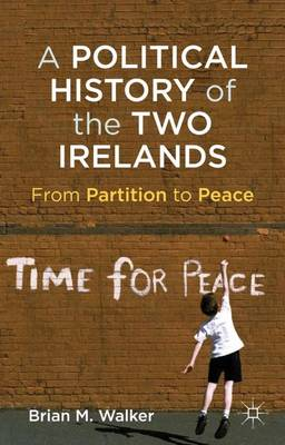 A Political History of the Two Irelands - Brian Mercer Walker