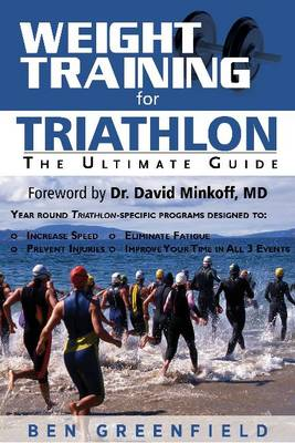 Weight Training for Triathlon - Ben Greenfield