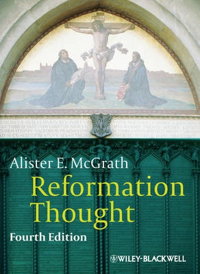 Reformation Thought - Alister E. McGrath