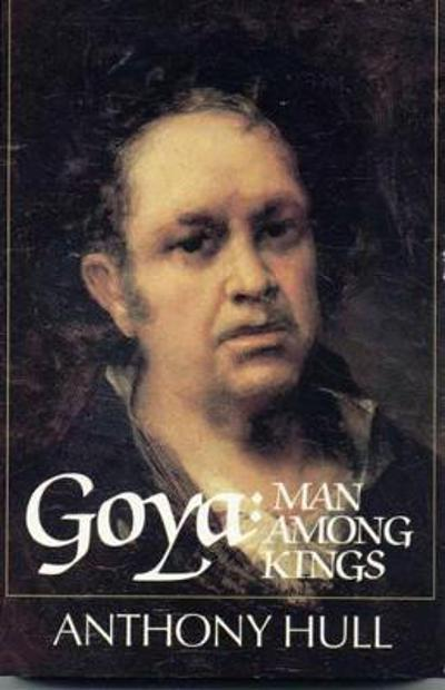 Goya - Anthony Hull