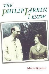The Philip Larkin I Knew - Maeve Brennan Susan Williams