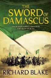 The Sword of Damascus (Death of Rome Saga Book Four) - Richard Blake