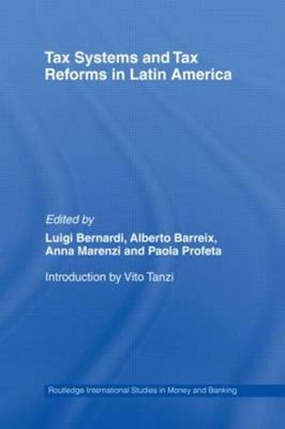 Tax Systems and Tax Reforms in Latin America - Luigi Bernardi