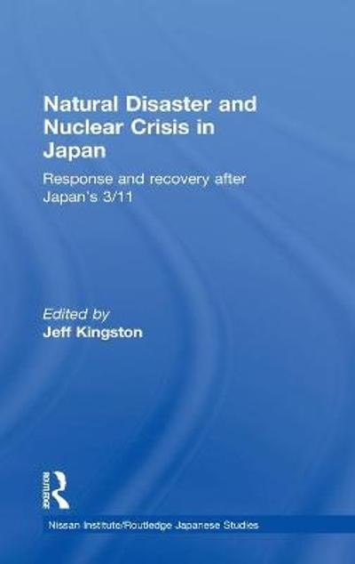 Natural Disaster and Nuclear Crisis in Japan - Jeff Kingston