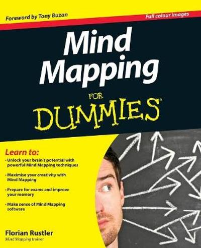 Mind Mapping For Dummies - Florian Rustler