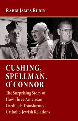 Cushing, Spellman, O'Connor - A. James Rudin