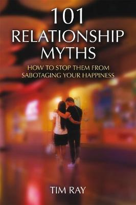 101 Relationship Myths - Tim Ray
