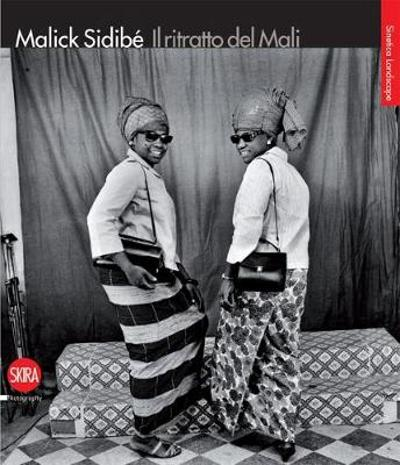 Malick Sidibe: The Portrait of Mali - Sabrina Zannier