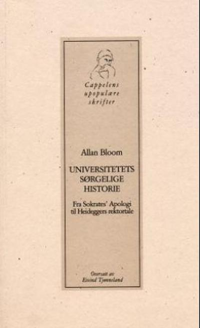 Universitetets sørgelige historie - Allan Bloom