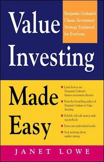 Value Investing Made Easy: Benjamin Graham's Classic Investment Strategy Explained for Everyone - Janet Lowe
