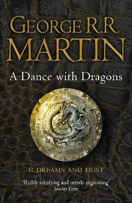 A Dance With Dragons: Part 1 Dreams and Dust - George R. R. Martin