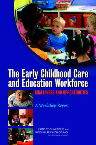The Early Childhood Care and Education Workforce - National Research Council